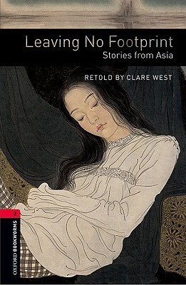 Leaving No Footprint: Stories from Asia (Oxford Bookworms Library: Level 3)  by  Clare West