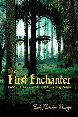 The First Enchanter  by  Jude Hatcher Bangs