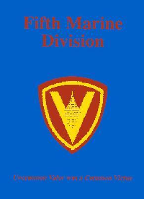 5th Marine Division: Uncommon Valor Was a Common Virtue  by  Turner Publishing Company