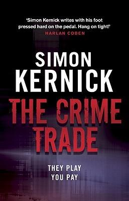The Crime Trade  (Tina Boyd, #1) Simon Kernick