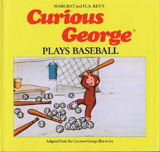Curious George Plays Baseball  by  Margret Rey