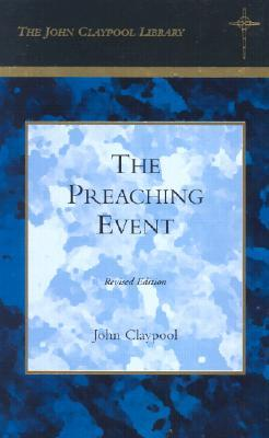 The Preaching Event (Lyman Beecher Lectures)  by  John R. Claypool