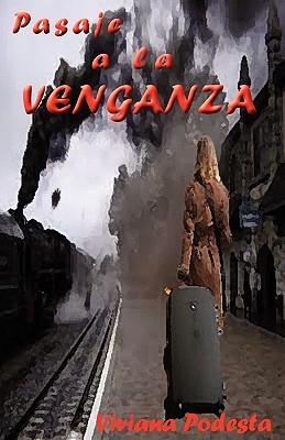 Pasaje a la Venganza  by  Viviana Podesta