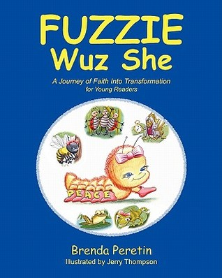 Fuzzie Wuz She: For Young Readers  by  Brenda Peretin
