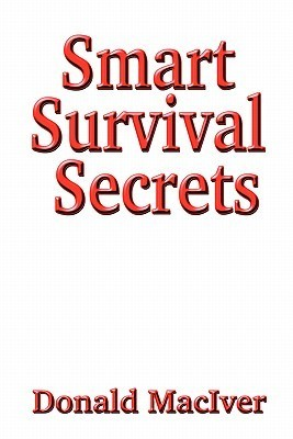 Smart Survival Secrets  by  Donald MacIver