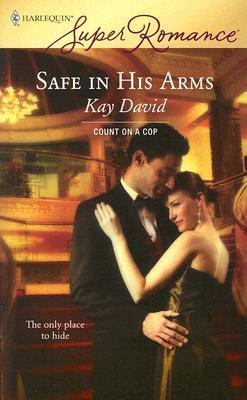 Safe In His Arms  by  Kay David