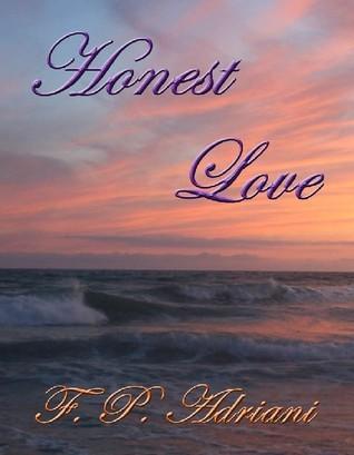 Honest Love  by  F.P. Adriani