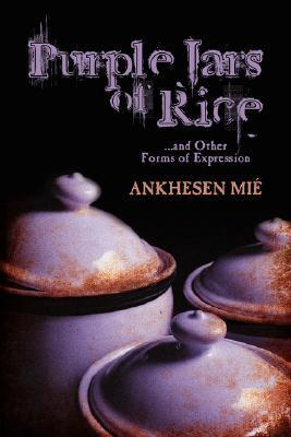Purple Jars of Rice  by  Ankhesen Mi