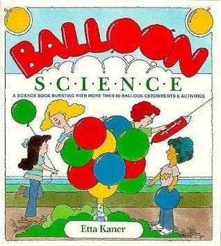 Balloon Science Etta Kaner