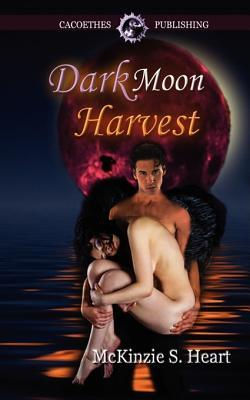 Dark Moon Harvest McKinzie S. Heart