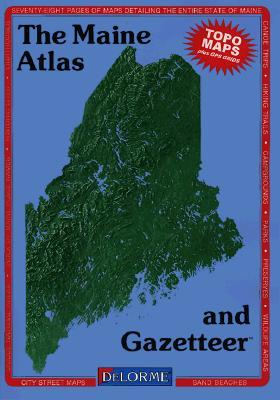 The Maine Atlas and Gazetteer  by  Delorme Publishing Company