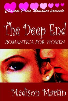 The Deep End: Romantica For Women  by  Madison Martin