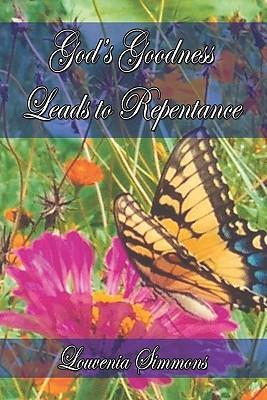 Gods Goodness Leads to Repentance Louvenia Simmons