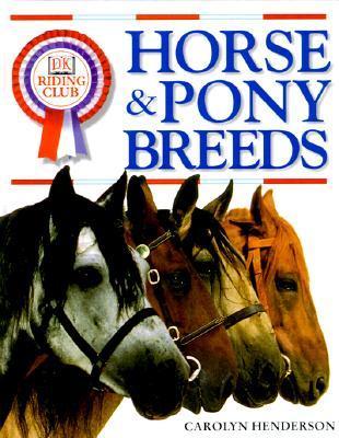 Horse & Pony Breeds  by  Carolyn  Henderson