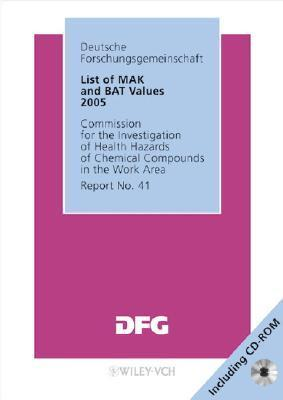 List Of Mak And Bat Values 2005: Maximum Concentrations And Biological Tolerance Values At The Workplace  by  Deutsche Forschungsgemeinschaft (DFG)