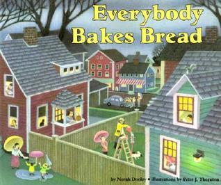 Everybody Bakes Bread Norah Dooley