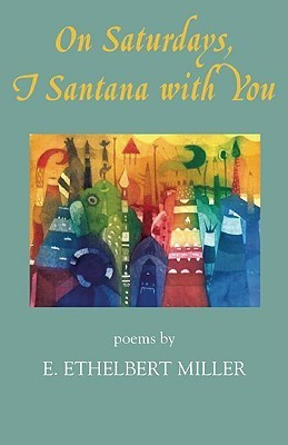 On Saturdays, I Santana With You E. Ethelbert Miller