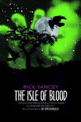 The Isle of Blood (The Monstrumologist, #3) Rick Yancey