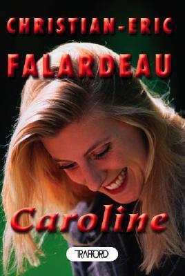 Caroline  by  Christian-Eric Falardeau