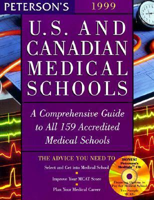 Petersons 1999 U.S. and Canadian Medical Schools: A Comprehensive Guide to All 159 Accredited Medical Schools  by  Petersons