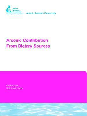 Arsenic Contribution From Dietary Sources: Awwarf Report (90969f) (Awwa Research Foundation Reports)  by  E. Pellizzari