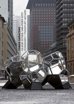 Tomas Saraceno: Cloud Cities/Air-Port-City  by  Ronald Jones