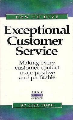 How to Give Exceptional Customer Service Lisa Ford