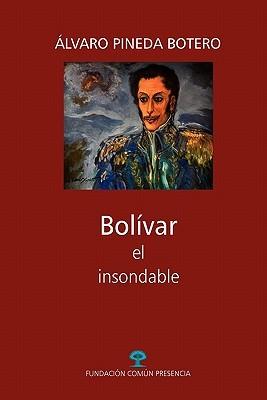 Bolivar, El Insondable Álvaro Pineda Botero