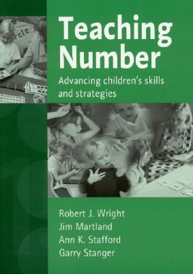 Teaching Number: Advancing Childrens Skills and Strategies  by  Robert J.  Wright