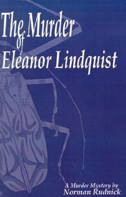 The Murder of Eleanor Lindquist Norman Rudnick