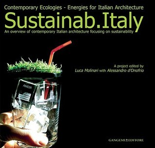 Sustainab.Italy: Contemporary Ecologies: Energies for Italian Architecture Luca Molinari