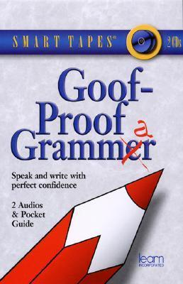 Goof-Proof Grammar: Speak and Write with Perfect Confidence [With Pocket Guide]  by  Margaret Bynum