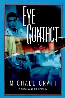 Eye Contact (Mark Manning Mystery, #2) Michael Craft