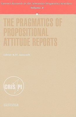 The Pragmatics of Propositional Attitude Reports Kasia M. Jaszczolt