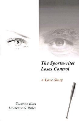 The Sportswriter Loses Control: A Love Story Susanne Kurz