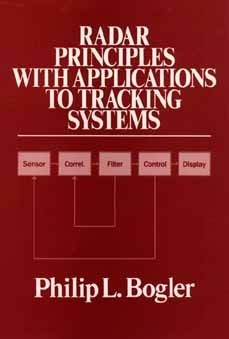 Radar Principles With Applications To Tracking Systems Philip L. Bogler