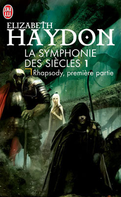 Rhapsody #1 (La symphonie des siècles, #1)  by  Elizabeth Haydon