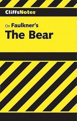 CliffNotes on Faulkners The Bear James Lamar Roberts