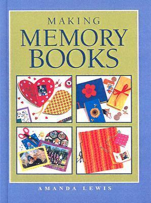Making Memory Books  by  Amanda   Lewis