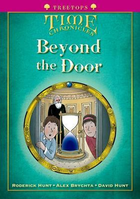 Beyond the Door (Oxford Reading Tree: Stage 10+, Treetops, Time Chronicles)  by  Roderick Hunt