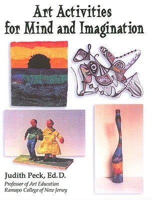 Art Activities for Mind and Imagination Judith Peck