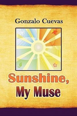 Sunshine, My Muse Gonzalo Cuevas