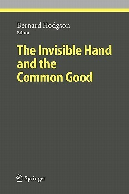 The Invisible Hand and the Common Good  by  Bernard Hodgson