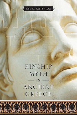 Kinship Myth in Ancient Greece Lee E. Patterson