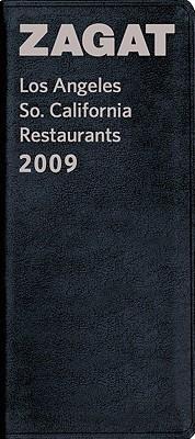 2009 Los Angeles So. California Restaurants  by  Zagat Survey
