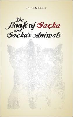 Sacha, Max, and the Animals  by  John Joseph Mogan