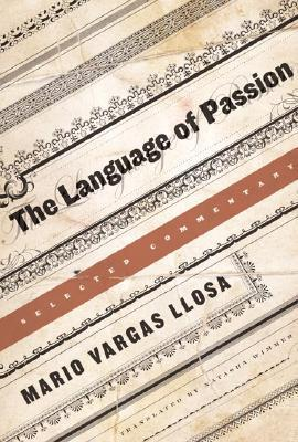 The Language of Passion: Selected Commentary  by  Mario Vargas Llosa