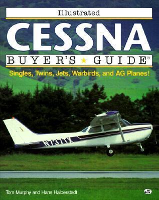 Illustrated Cessna Buyers Guide  by  Hans Halberstadt