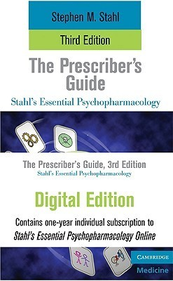 The Prescribers Guide Stahls Essential Psychopharmacology  by  Stephen M. Stahl