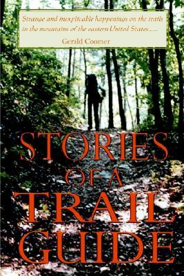 Stories of a Trail Guide  by  Gerald Coomer